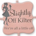 Slightly Off Kilter