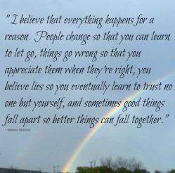 I believe that everything happens for a reason